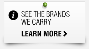 SEE THE BRANDS WE CARRY LEARN MORE